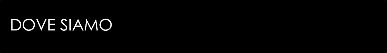 DOVESIAMO